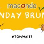 brunches tom waits